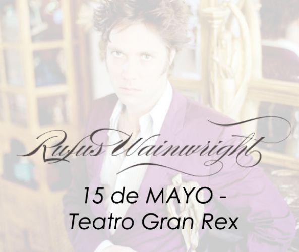 RUFUS WAINWRIGHT 15 de Mayo – Teatro Gran Rex